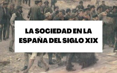 La nueva sociedad y sus problemas en la España del siglo XIX
