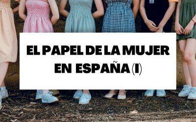 El papel de la mujer en la historia de España (Parte I)