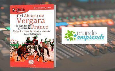 El 'GuíaBurros: Del abrazo de Vergara al bando de guerra de Franco' en el programa de Mundo Emprende